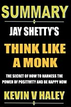 Summary of Jay Shetty's Think Like a Monk: Train Your Mind for Peace and Purpose Every Day