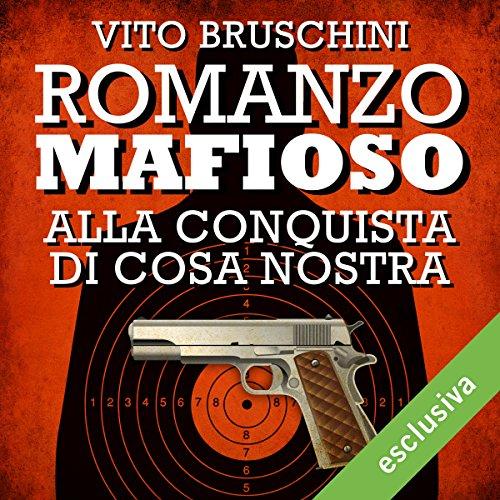 Romanzo mafioso. Alla conquista di Cosa Nostra copertina