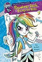 My Little Pony: Equestria Girls: Canterlot High Stories: Rainbow Dash Brings the Blitz (Equestria Girls: Canterlot High Stories, 1)