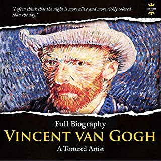 Vincent Van Gogh: A Tortured Artist. Full Biography audiobook cover art