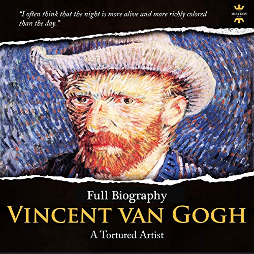 Vincent Van Gogh: A Tortured Artist. Full Biography  By  cover art