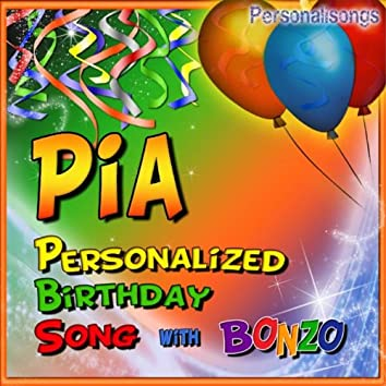 Pia Personalized Birthday Song With Bonzo