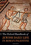 The Oxford Handbook of Jewish Daily Life in Roman Palestine (Oxford Handbooks)