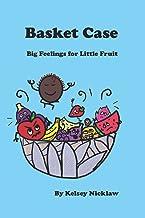 Basket Case: Big Feelings for Little Fruit