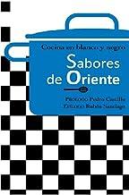 Sabores de oriente (Cocinar en blanco y negro) (Spanish Edition)