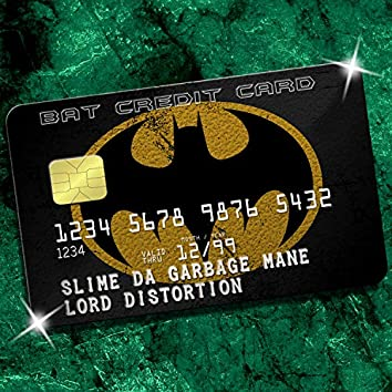 Bat Credit Card (feat. Lord Distortion)