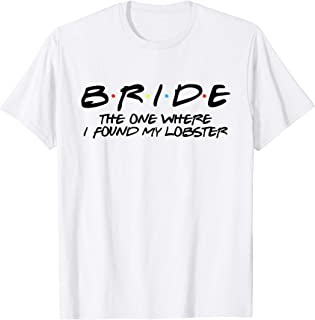 Bride - One Where I Found My Lobster T-Shirt