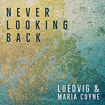 Never Looking Back