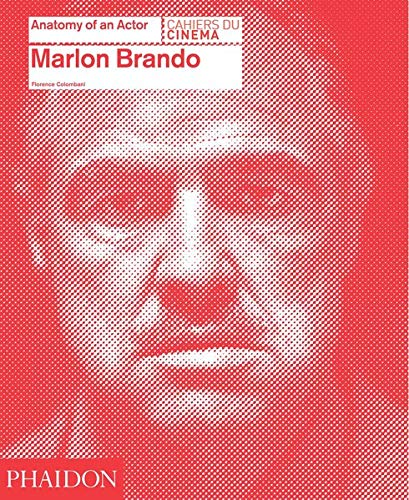 Marlon Brando. Anatomy of an actor. Ediz. illustrata