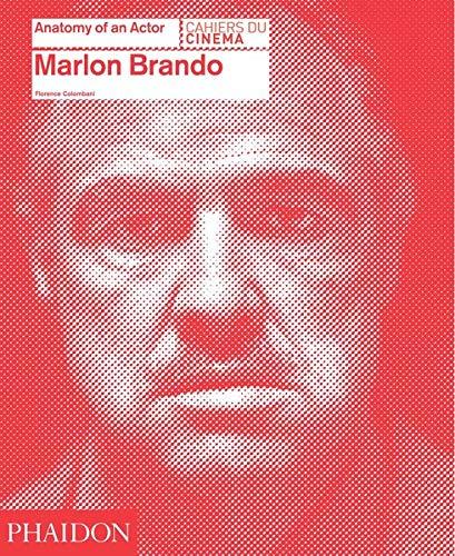 Marlon Brando. Anatomy of an actor. Ediz. illustrata