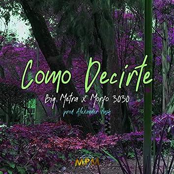 Como Decirte (Feat. Morfo 3030)