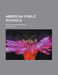 American Public Schools; History and Pedagogics