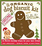 The Organic Dog Biscuit Kit: Christmas Edition [With Gingerbread Cookie Cutter]