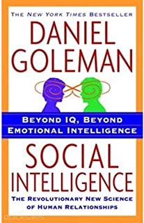 Beyond IQ, Beyond Emotional Intelligence Social Intelligence The Revolutionary New Science of Human Relationships by Danie...