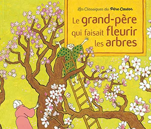 Le grand-père qui faisait fleurir les arbres: Conte de la tradition japonaise (Premières Lectures)