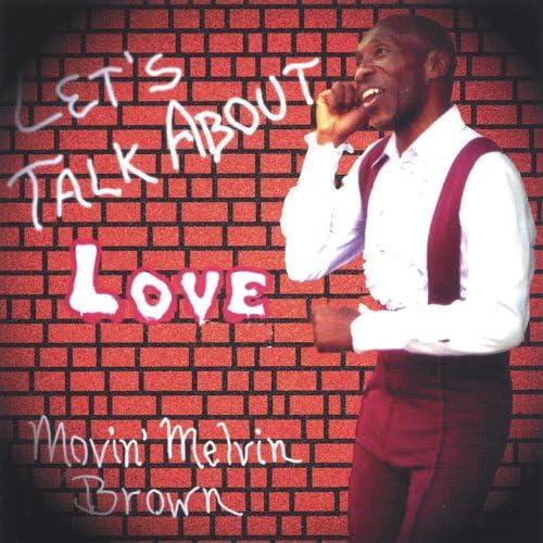 Movin'melvin Brown