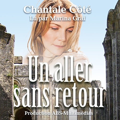 Un aller sans retour                   By:                                                                                                                                 Chantale Côté                               Narrated by:                                                                                                                                 Marina Graf                      Length: 5 hrs and 21 mins     Not rated yet     Overall 0.0