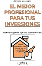 Aprende a escoger EL MEJOR PROFESIONAL PARA TUS INVERSIONES. The best professional for hostelry and leisure investments (s...