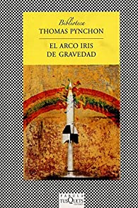 El Arco Iris De La Gravedad par Thomas Pynchon