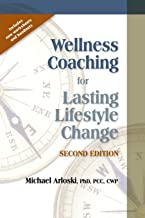 Wellness Coaching for Lasting Lifestyle Change - Second Edition