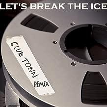 Let's Break The Ice -The Remixes
