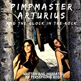Pimpmaster Arturius and the Glock in the Rock audiobook cover art