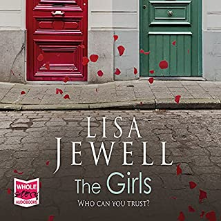 The Girls                   By:                                                                                                                                 Lisa Jewell                               Narrated by:                                                                                                                                 Gabrielle Glaister,                                                                                        Amelie Jewell                      Length: 9 hrs and 31 mins     860 ratings     Overall 4.0