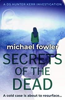 Secrets of the Dead: A cold case is about to resurface... (DS Hunter Kerr Investigations)