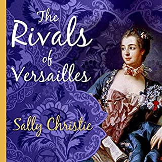 The Rivals of Versailles: A Novel audiobook cover art
