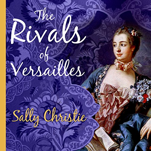The Rivals of Versailles: A Novel audiobook cover art