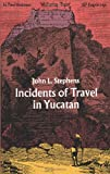 Incidents of Travel in Yucatan: v. 2 [Idioma Inglés]