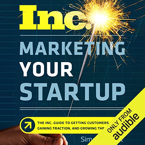 Marketing Your Startup     The Inc. Guide to Getting Customers, Gaining Traction, and Growing Your Business              De :                                                                                                                                 Simona Covel                               Lu par :                                                                                                                                 Julie Eickhoff                      Durée : 5 h et 38 min     Pas de notations     Global 0,0