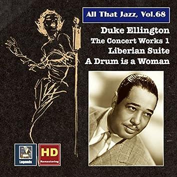 All That Jazz, Vol. 68: Duke Ellington, The Concert Works 1 – Liberian Suite & A Drum Is a Woman (2016 Remaster)