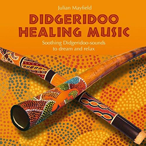 Didgeridoo Healing Music (Soothing Didgeridoo-Sounds)