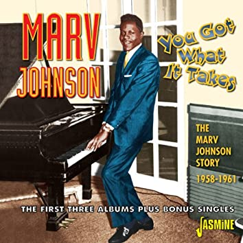 You Got What It Takes - The Marv Johnson Story 1958 - 1961