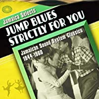 Jamaica Selects Jump Blues Strictly for You:Jamaic [12 inch Analog]