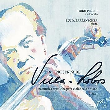 Presença de Villa-Lobos Na Música Brasileira para Violoncelo e Piano, Vol. 2