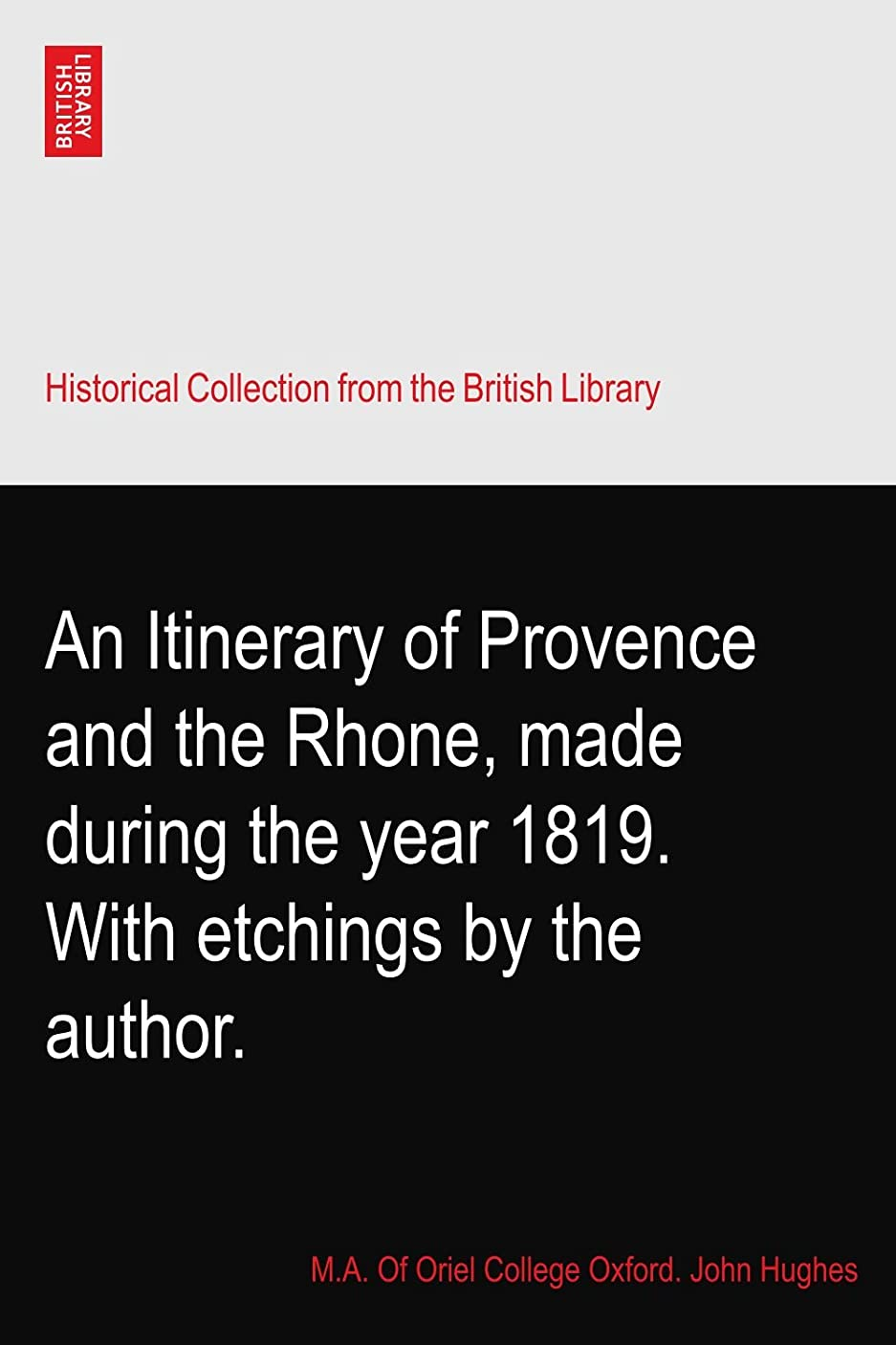 時オーケストラ抽象化An Itinerary of Provence and the Rhone, made during the year 1819. With etchings by the author.