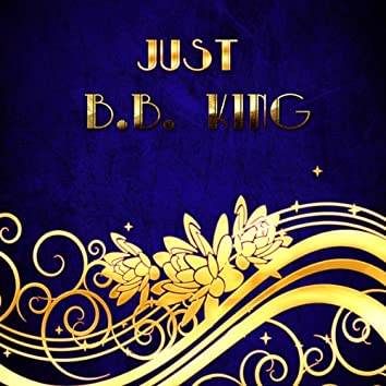 Just B B King
