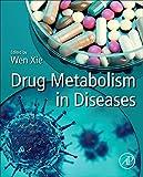 Drug Metabolism in Diseases - Wen Xie