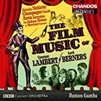 The Film Music of Constant Lambert & Lord Berners (2008-05-27)
