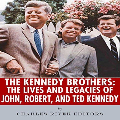 The Kennedy Brothers: The Lives and Legacies of John, Robert, and Ted Kennedy  By  cover art
