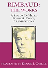 Rimbaud: the Works: A Season in Hell; Poems & Prose; Illuminations