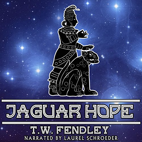 Jaguar Hope     A Zero Time Chronicles Novelette              By:                                                                                                                                 T. W. Fendley                               Narrated by:                                                                                                                                 Laurel Schroeder                      Length: 1 hr and 5 mins     2 ratings     Overall 4.0