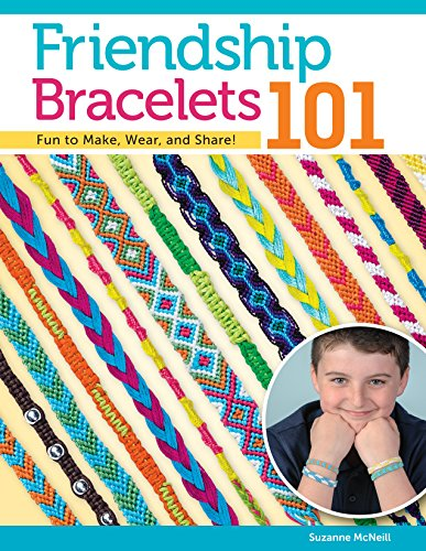 Compare Textbook Prices for Friendship Bracelets 101: Fun to Make, Wear, and Share! Design Originals Step-by-Step Instructions for Colorful Knotted Embroidery Floss Jewelry, Keychains, & More for Kids & Teens Can Do Crafts First Edition ISBN 0077540114122 by McNeill, Suzanne