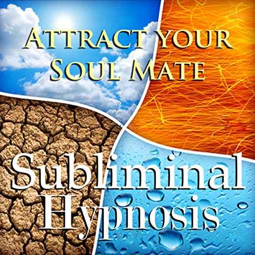 Attract Your Soul Mate Subliminal Affirmations audiobook cover art