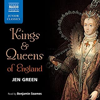 Kings and Queens of England                   De :                                                                                                                                 Jen Green                               Lu par :                                                                                                                                 Benjamin Soames                      Durée : 2 h et 37 min     Pas de notations     Global 0,0