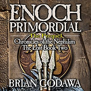 Enoch Primordial     Chronicles of the Nephilim (Volume 2)              By:                                                                                                                                 Brian Godawa                               Narrated by:                                                                                                                                 Brian Godawa                      Length: 8 hrs and 50 mins     364 ratings     Overall 4.4