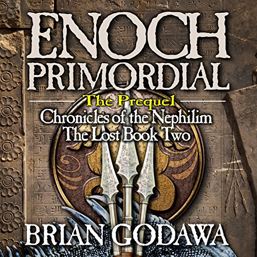Enoch Primordial     Chronicles of the Nephilim (Volume 2)              By:                                                                                                                                 Brian Godawa                               Narrated by:                                                                                                                                 Brian Godawa                      Length: 8 hrs and 50 mins     2 ratings     Overall 5.0