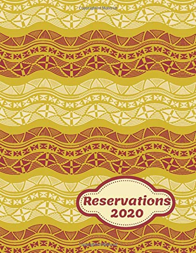 Reservations 2020: Table Reservation Booking Log Book, Customer Service Reserve Registry, Daily Schedule Tracker, Time & Client Management, Restaurant ... Chefs, (Table Reservations Logs, Band 34)